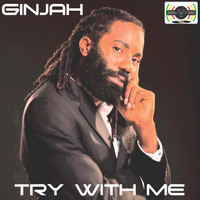 Ginjah - Try with Me