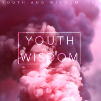 Youth and Wisdom - Youth and Wisdom EP