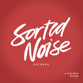 Various Artists - Sorted Noise Records: A Holiday Album, Vol. 1