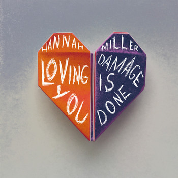 Hannah Miller - Loving You / Damage is Done