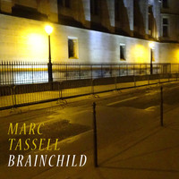 Marc Tassell - Brainchild (Explicit)