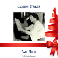Connie Francis - Ave Maria (All Tracks Remastered)