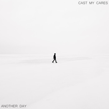 Cast My Cares - Another Day