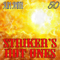 Slim Smith - Striker's Hot Ones (Bunny 'Striker' Lee 50th Anniversary Edition)