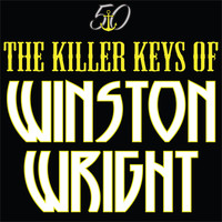 Winston Wright - The Killer Keys of Winston Wright (Bunny 'Striker' Lee 50th Anniversary Edition)