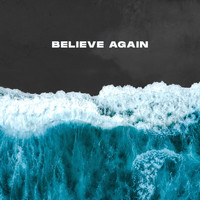 Influencers Worship - Believe Again