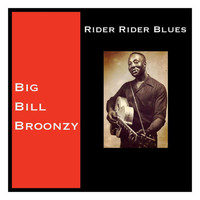 Big Bill Broonzy - Rider Rider Blues