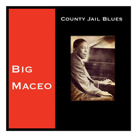 Big Maceo - County Jail Blues