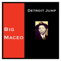 Big Maceo - Detroit Jump