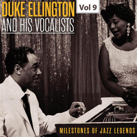 Duke Ellington - Milestones of Jazz Legends - Duke Ellington and the His Vocalists, Vol. 9