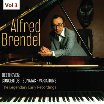 Alfred Brendel - The Legendary Early Recordings - Alfred Brendel, Vol. 3