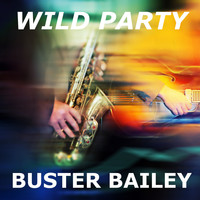 Buster Bailey - Wild Party