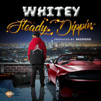 Whitey - Steady Dippin