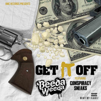 Conspiracy - Get It Off (feat. Beeda Weeda & Sneaks) (Explicit)