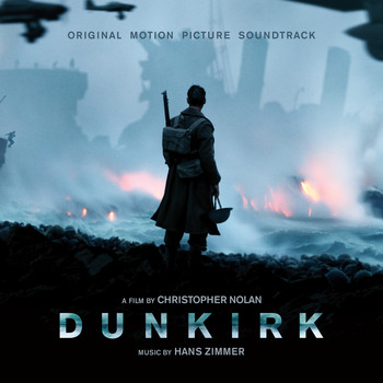 Hans Zimmer - Dunkirk (Original Motion Picture Soundtrack)