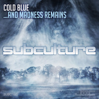 Cold Blue - …And Madness Remains