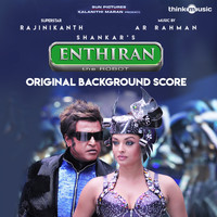 A.R. Rahman - Enthiran (Original Background Score)