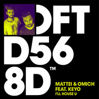Mattei & Omich - I'll House U (feat. Keyo) (Extended Mix [Explicit])