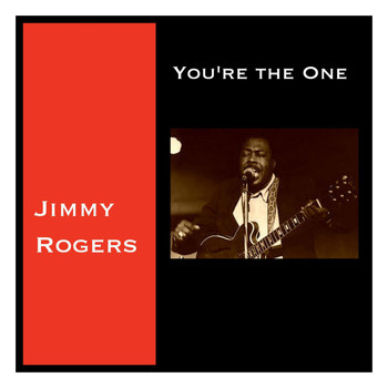 Jimmy Rogers - You're the One