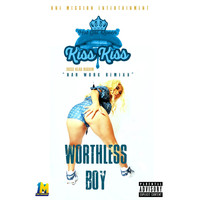 Kiss Kiss - Worthless Boy (Buss Head Riddim) (Nah Work Remix [Explicit])