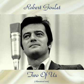 Robert Goulet - Two Of Us (Remastered 2018)