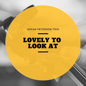Oscar Peterson Trio - Lovely to Look At