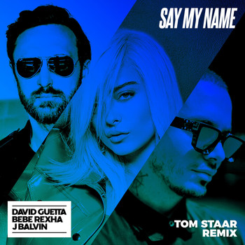 David Guetta - Say My Name (feat. Bebe Rexha & J Balvin) (Tom Staar Remix)