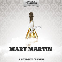 Mary Martin - A Cock-Eyed Optimist