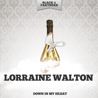 Lorraine Walton - Down In My Heart