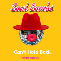 Soul Bombs - Can't Hold Back