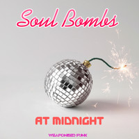 Soul Bombs - At Midnight