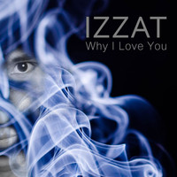 Izzat - Why I Love You