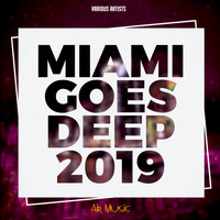Various Artists - Miami Goes Deep 2019