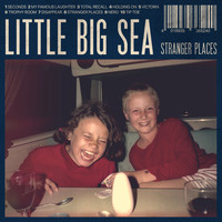 Little Big Sea - Stranger Places