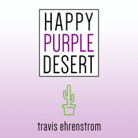 Travis Ehrenstrom - Happy Purple Desert
