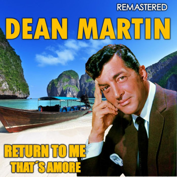Dean Martin - Return to Me & That's Amore (Remastered)