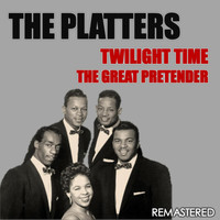 The Platters - Twilight Time & The Great Pretender (Remastered)