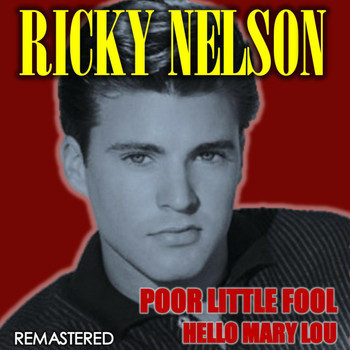 Ricky Nelson - Poor Little Fool & Hello Mary Lou (Remastered)
