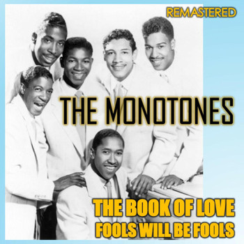 The Monotones - The Book of Love & Fools Will Be Fools (Remastered)