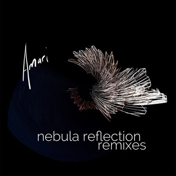 Amari - Nebula Reflection (Remixes)