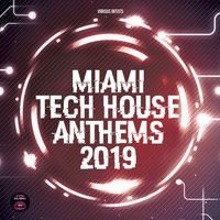 Various Artists - Miami Tech House Anthems 2019