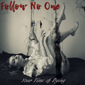 Follow No One - Your Time of Dying