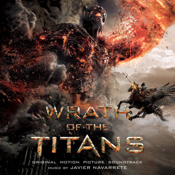 Javier Navarrete - Wrath Of The Titans (Original Motion Picture Soundtrack)