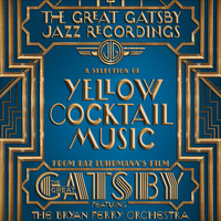 The Bryan Ferry Orchestra - The Great Gatsby: The Jazz Recordings (A Selection of Yellow Cocktail Music from Baz Luhrmann's Film The Great Gatsby)