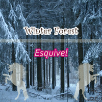 Esquivel - Winter Forest