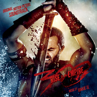 Junkie XL - 300: Rise of an Empire (Original Motion Picture Soundtrack)
