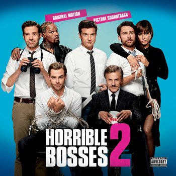 Various Artists - Horrible Bosses 2 (Original Motion Picture Soundtrack) (Explicit)