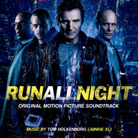 Junkie XL - Run All Night (Original Motion Picture Soundtrack)