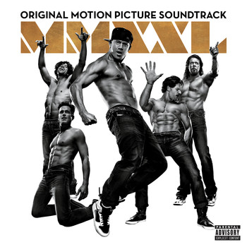 Various Artists - Magic Mike XXL (Original Motion Picture Soundtrack) (Explicit)