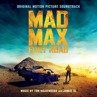 Junkie XL - Mad Max: Fury Road (Original Motion Picture Soundtrack) (Deluxe Version)